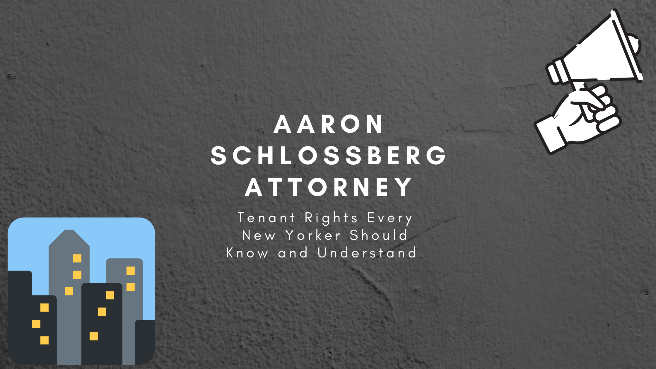 Aaron Schlossberg Attorney Discusses Tenant Rights Every New Yorker Should Know and Understand